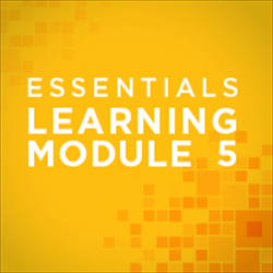 Learning Module for Essentials 5: Communication and Teamwork