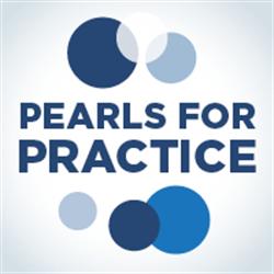 Pearls for Practice: Pediatrics Part 1 (2018)