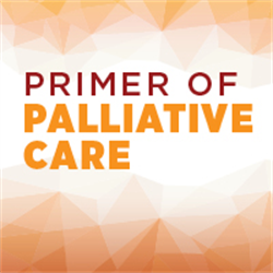 Primer of Palliative Care, 7th Edition