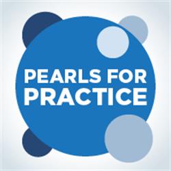 Pearls for Practice: Pediatrics Part 2 (2019)
